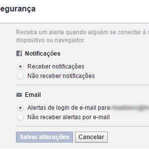 5 - Marque receber notificações para que o Facebook te envie alertas via rede social. Se desejar ter um controle ainda maior, marque a opção de E-mail para receber mensagens detalhadas informando o login que foi feito.