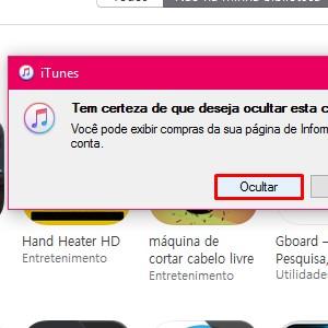 6. Uma janela surgirá perguntando se você quer mesmo esconder o aplicativo. Clique em Ocultar e pronto! Os apps não aparecerão mais, mesmo quando você acessar a aba Compras em seu iPad ou iPhone.