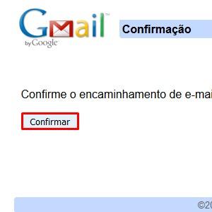 """7. Uma nova página abrirá. Clique em """"Confirmar"""" para permitir que o Gmail encaminhei as mensagens para a conta."""